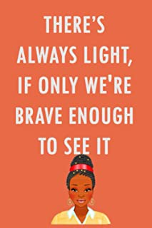 There's Always Light If Only We're Brave Enough To See It: Amanda Gorman Aspiration, Motivation, Goals, Lined College Pape...