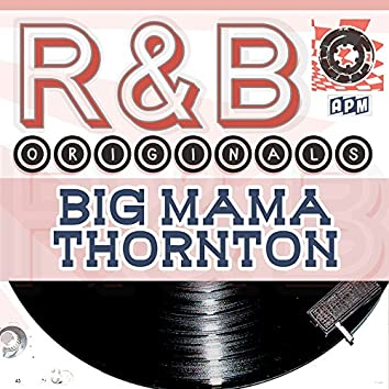 Big Mama Thornton: R & B Originals