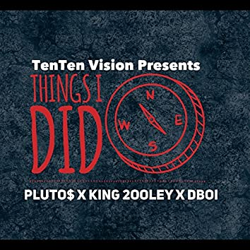 Things I Did (feat. King 2ooley & Dboi)