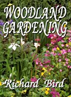 Woodland Gardening 0285630946 Book Cover