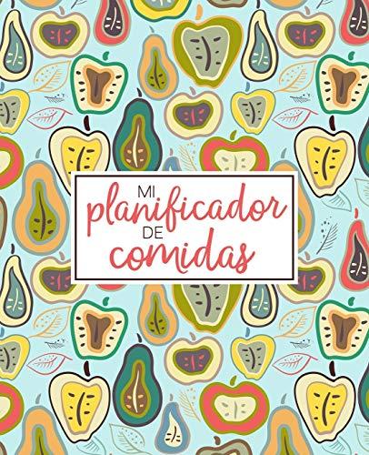 Mi planificador de comidas: Organiza, registra y planifica tus comidas semanales: Un calendario, registro y diario de comidas de 52 semanas que te ... de la compra: Tapa de manzanas y peras 2179