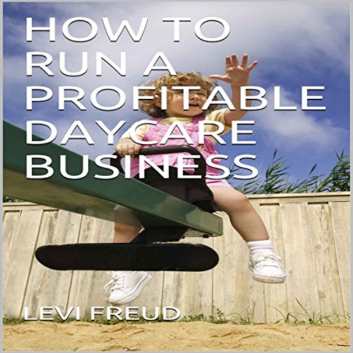 How to Run a Profitable Daycare Business audiobook cover art