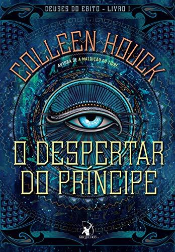 O despertar do príncipe (Deuses do Egito – Livro 1): Deuses do Egito - Livro I