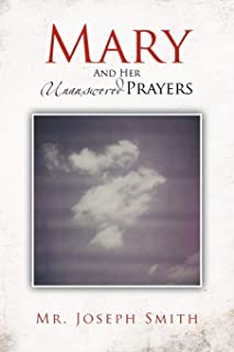 Mary and Her Unanswered Prayers: And Her Unanswered Prayers