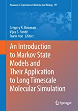 An Introduction to Markov State Models and Their Application to Long Timescale Molecular Simulation (Advances in Experimental Medicine and Biology Book 797)