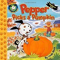 Pepper Picks a Pumpkin (Pepper plays, pulls, and pops!)