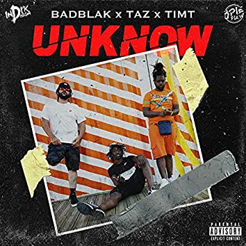 UNKNOW (feat. TAZ & TIMT)