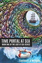 Time Portal at Sea: Book One of the Lost at Sea Series