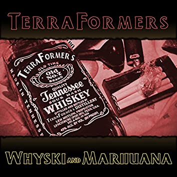 Terraformers - Whyski and Marijuana EP