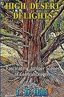 High Desert Delights: Fascinating Juniper Scenes of Central Oregon