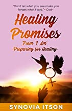 """Healing Promises from """"I Am"""" ~Preparing for Healing~: ~Preparing for Healing ~"""