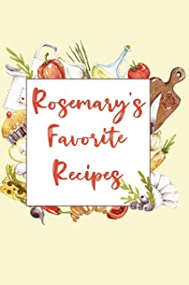 Rosemary's Favorite Recipes: Personalized Name Blank Recipe Book to Write In. Matte Soft Cover. Capture Heirloom Family an...