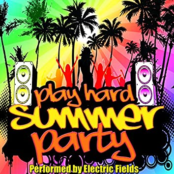 Play Hard: Summer Party