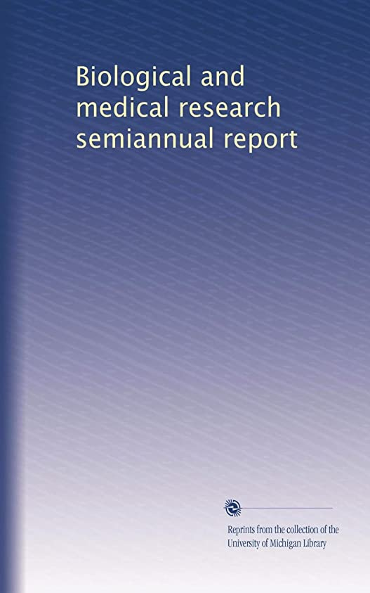 コーチ哀十分にBiological and medical research semiannual report (Vol.6)