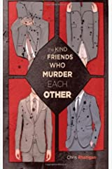 The Kind of Friends Who Murder Each Other Kindle Edition