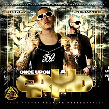 Once Upon A Grind (Hosted By DJ Smallz)