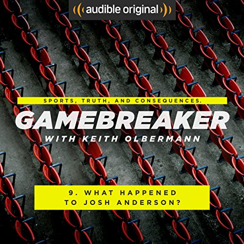 Ep. 9: What Happened to Josh Anderson? (Gamebreaker) audiobook cover art