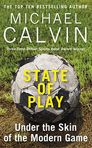 State of Play: The Heartbeat of Modern Football