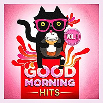 Good Morning Hits, Vol. 1 (Songs to Put You in a Good Mood)