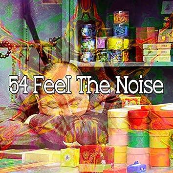 54 Feel the Noise
