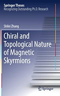 Chiral and Topological Nature of Magnetic Skyrmions (Springer Theses)