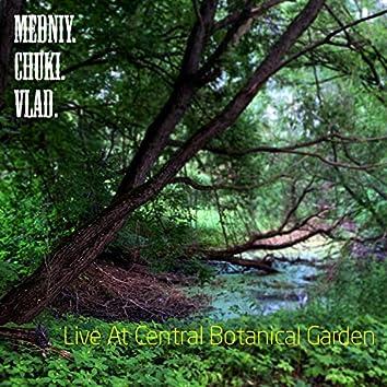 Live at Central Botanical Garden 2019-07-06