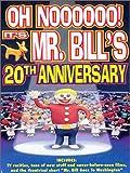 Oh Noooooo! It's Mr. Bill's 20th Anniversary