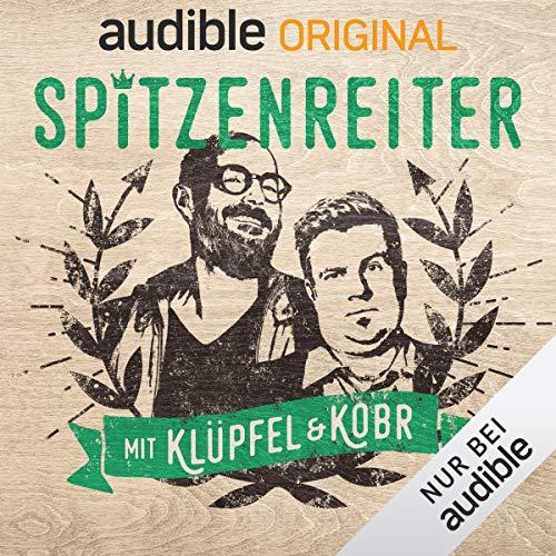 Spitzenreiter - mit Klüpfel & Kobr (Original Podcast) Titelbild