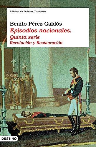 Episodios nacionales. Quinta serie: Revolución y Restauración (Áncora & Delfin)