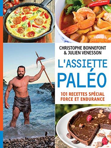 LAssiette paléo, 101 recettes spécial force et endurance (COACH REM.FOR.)