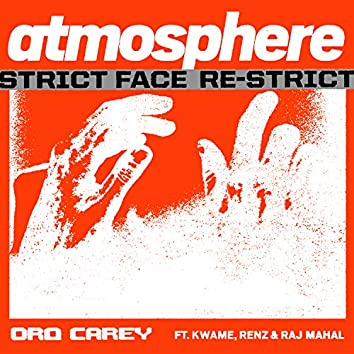 Atmosphere (feat. Kwame, Renz & Raj Mahal) (Strict Face Re-Strict)