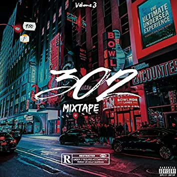 Mixtape 302, volume 3.