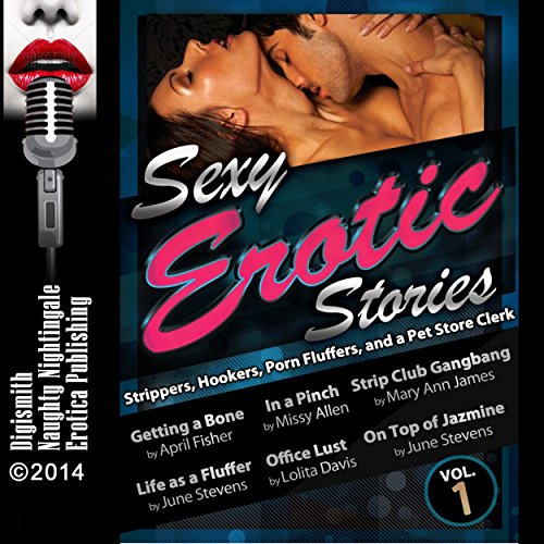 Sexy Erotic Stories: Strippers, Hookers, Porn Fluffers, and a Pet Store Clerk                   By:                                                                                                                                 April Fisher,                                                                                        Missy Allen,                                                                                        June Stevens,                   and others                          Narrated by:                                                                                                                                 Layla Dawn,                                                                                        Nichelle Gregory                      Length: 2 hrs and 19 mins     1 rating     Overall 5.0