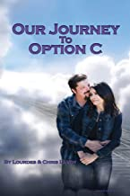 OUR JOURNEY TO OPTION C