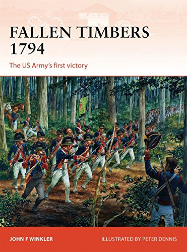 Fallen Timbers 1794: The US Army's first victory (Campaign, Band 256)