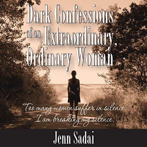Listen Dark Confessions of an Extraordinary, Ordinary Woman audio book