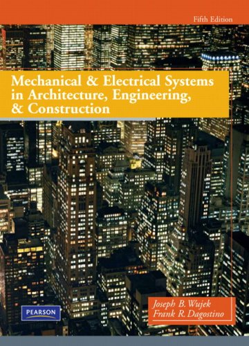 Compare Textbook Prices for Mechanical and Electrical Systems in Architecture, Engineering and Construction 5 Edition ISBN 9780135000045 by Dagostino, Frank,Wujek, Joseph