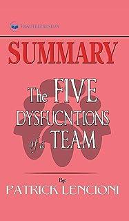 Summary of The Five Dysfunctions of a Team, Enhanced Edition: A Leadership Fable (J-B Lencioni Series) by Patrick M. Lencioni