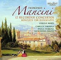 Mancini: 12 Recorder Concertos by Marti (2012-09-25)