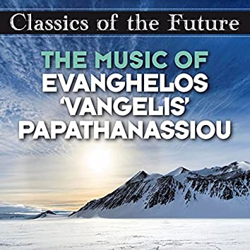 Classics of the Future: The Music of Evanghelos 'Vangelis' Papathanassiou