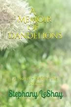 A Memoir of Dandelions: A Novel - Before the Storm