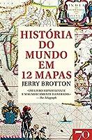 História do Mundo em 12 Mapas (Portuguese Edition)