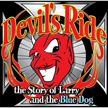 The Devil's Ride (Larry and the Blue Dog)