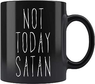 Not Today Satan Mug Coffee Mug 11oz Gift Tea Cups 11oz