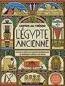 Coffre au trésor:L'Égypte ancienne: Explore la terre des pharaons en fabriquant six incroyables modèles en carton par Morgan