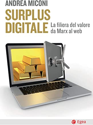 Surplus digitale: La filiera del valore da Marx al web