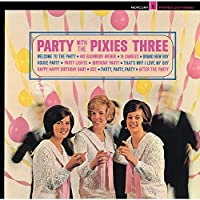Party With the Pixies Three by PIXIES THREE (2015-08-26)