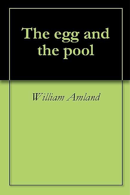 The egg and the pool (English Edition)
