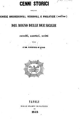 Cenni Storici Sulle Chiese Arcivescovili, Vescovili, E Prelatizie (Nullius) del Regno Delle Due Sicilie