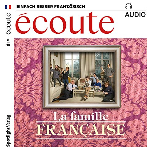 Écoute Audio - La famille française. 8/2018     Französisch lernen Audio - Die französische Familie              By:                                                                                                                                 div.                               Narrated by:                                                                                                                                 div.                      Length: 59 mins     Not rated yet     Overall 0.0